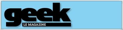 geeklemag Geek Le Mag : Un magazine pour... Geek !